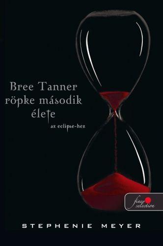 Bree Tanner rövid második élete - Stephenie Meyer |