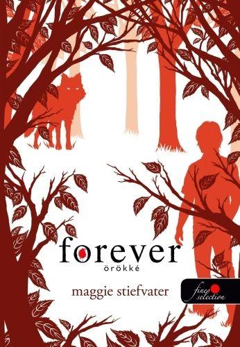 Forever - Örökké (Mercy Falls farkasai 3.) - Maggie Stiefvater |