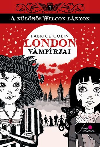 A különös Wilcox lányok 1. - London vámpírjai - Fabrice Colin pdf epub