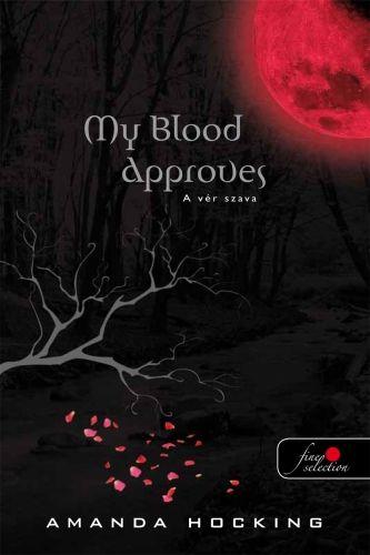 My blood approves - A vér szava - Amanda Hocking |
