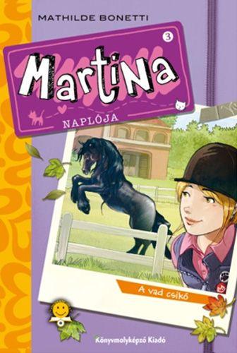 Martina naplója 3. - A vad csikó