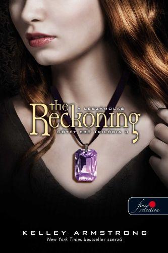 Kelley Armstrong - Sötét erő trilógia 3. - The Reckoning - Leszámolás