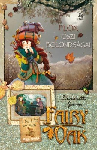 Fairy Oak 6. - Flox őszi bolondságai - Elisabetta Gnone pdf epub