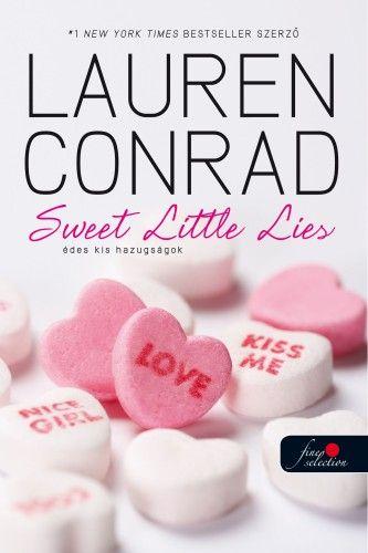 L.A. Candy 2. - Sweet Little Lies - Édes kis hazugságok - Lauren Conrad |