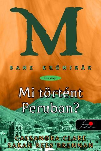 Bane krónikák 1. - Mi történt Peruban?