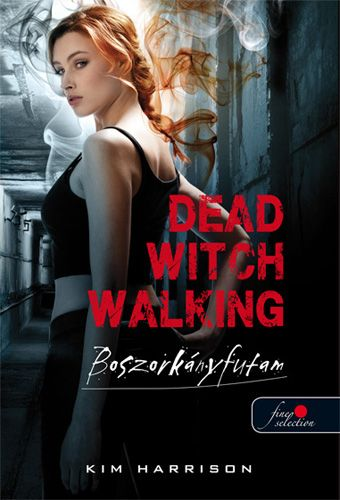 Dead witch walking - Boszorkányfutam (Hollows 1.) - Kim Harrison pdf epub