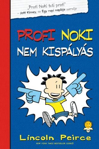 Profi Noki nem kispályás - Lincoln Peirce pdf epub