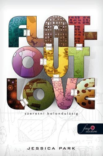 Flat-Out Love - Szeretni bolondulásig - Jessica Park pdf epub