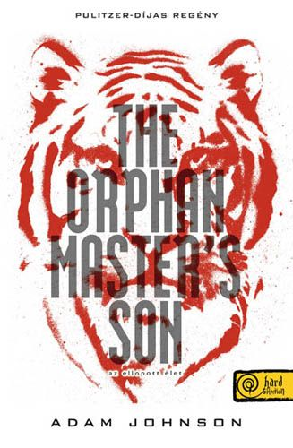 The Orphan Master's Son - Az ellopott élet - Adam Johnson pdf epub