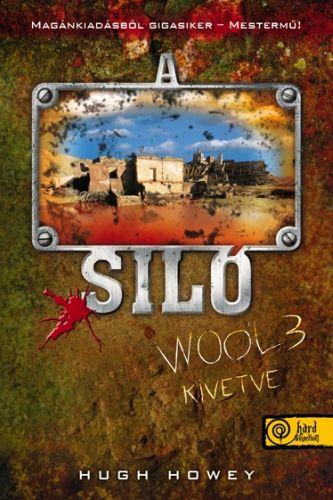 A Siló 3. - Kivetve - Keménytábla - Hugh Howey |
