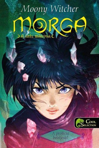 Morga, a szél mágusa - A prófécia beteljesül