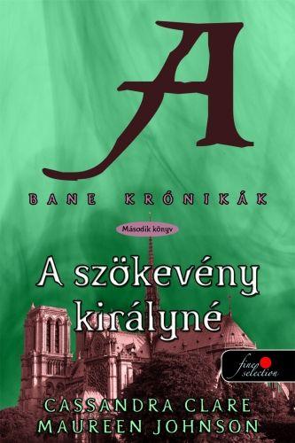 Bane krónikák 2. - A szökevény királyné - Cassandra Clare pdf epub