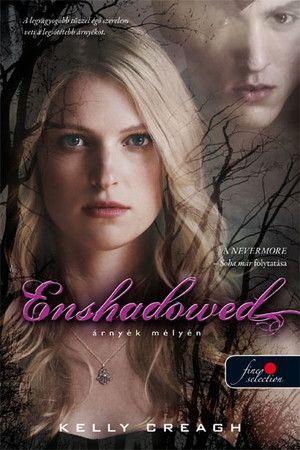 Enshadowed - Árnyék mélyén - Nevermore - Soha már 2. - kemény kötés