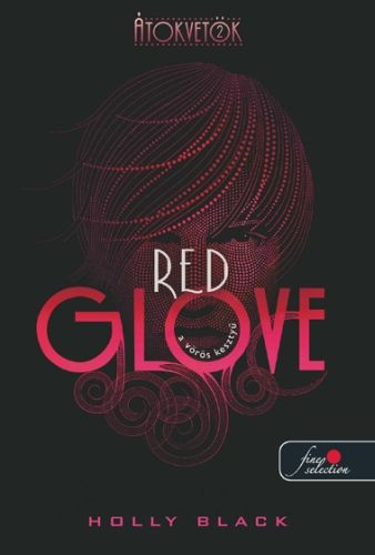 Holly Black - Red Glove - A vörös kesztyű
