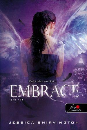 Embrace - Elhívás - Keménykötés - Violet Eden krónikák 1.