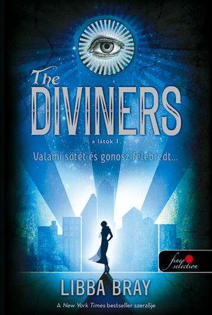 The Diviners - A látók - Puhatáblás - Valami sötét és gonosz felébredt...