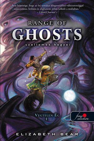Range of Ghosts - szellemek hegyei - Végtelen ég 1. - Elizabeth Bear pdf epub