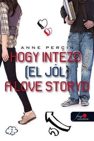 Hogyan intézd (el jól) a love storydat - Anne Percin |