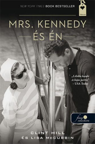 Mrs. Kennedy és Én - Clint Hill pdf epub