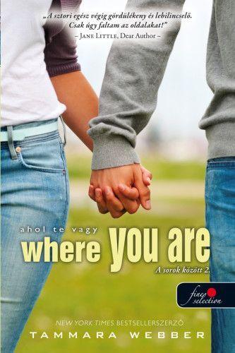 Where You Are - Ahol te vagy (A sorok között 2.) - kemény kötés