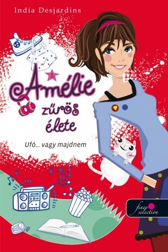 Amélie zűrös élete - Ufo... vagy majdnem - India Desjardins pdf epub
