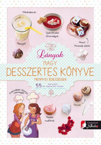Lányok nagy desszertes könyve - mennyei édességek - Isabelle Jeuge-Maynart pdf epub