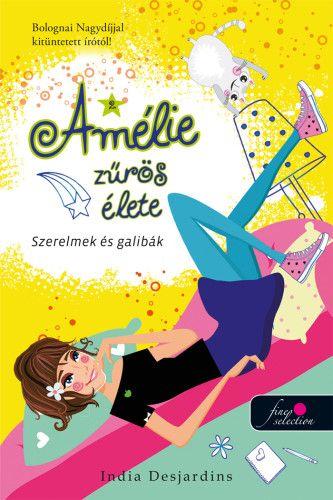 Amélie zűrös élete 2. - Szerelmek és galibák - India Desjardins |