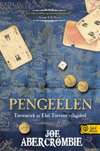 Pengeélen (Történetek az Első Törvény világából)