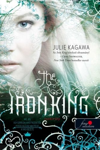 The Iron King - A vaskirály - Julie Kagawa |