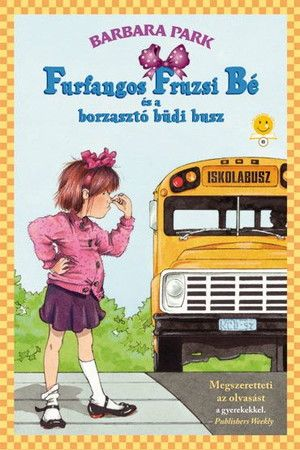 Furfangos Fruzsi Bé és a borzasztó büdi busz - kemény kötés - Barbara Park |