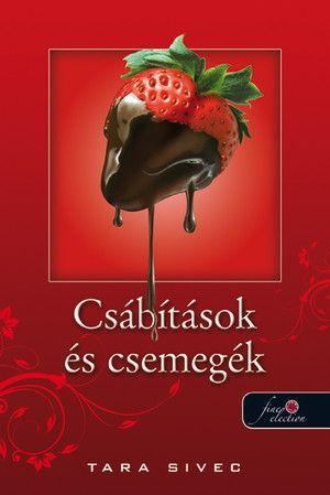 Csábítások és csemegék - Tara Sivec pdf epub