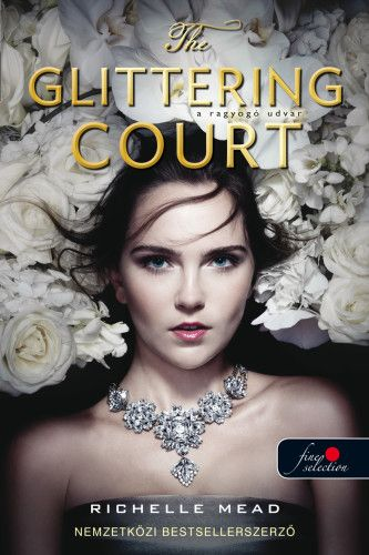 The Glittering Court - A ragyogó udvar 1. - Richelle Mead pdf epub