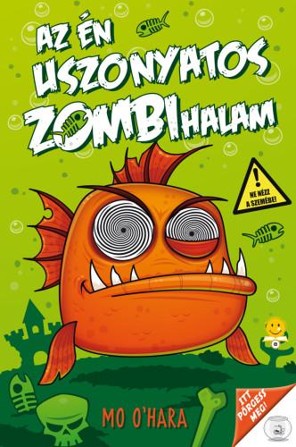 Az én uszonyatos zombihalam - Az én uszonyatos zombihalam 1.