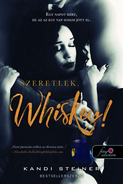 Szeretlek, Whiskey!