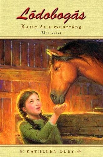 Lódobogás - Katie és a musztáng 1. kötet
