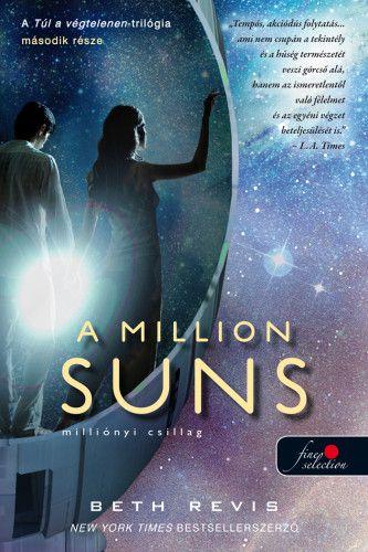 A Million Suns - Milliónyi Csillag - Túl a végtelenen 2. - Beth Revis pdf epub
