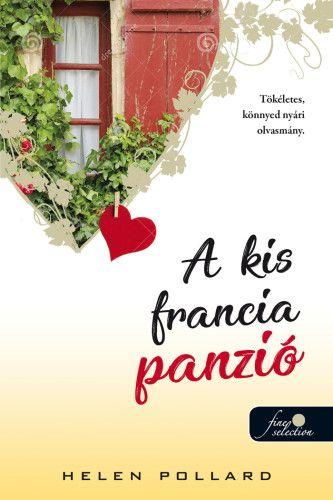 A kis francia panzió - Rózsakert 1. - Helen Pollard pdf epub