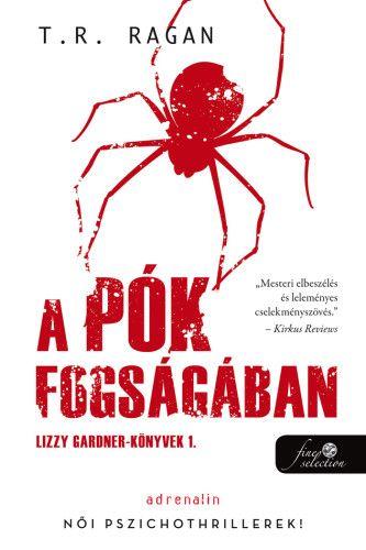 A pók fogságában - Lizzy Gardner-könyvek 1. - Tóth Enikő Mária |