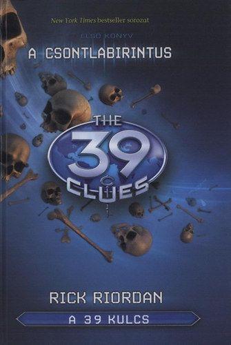 A 39 kulcs 1. - a csontlabirintus - Rick Riordan pdf epub