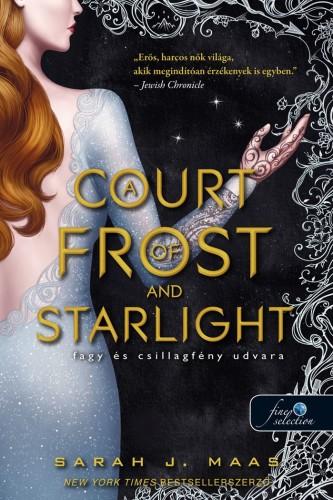 A Court of Frost and Starlight - Fagy és csillagfény udvara - Tüskék és rózsák udvara 4.
