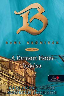 Bane krónikák 7. - A Dumort Hotel bukása