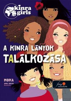 A Kinra lányok találkozása - Moka |
