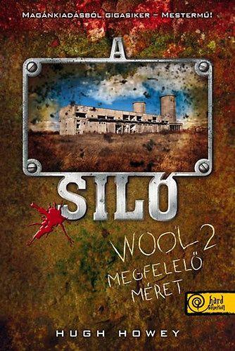 A Siló - Wool 2. - Megfelelő méret - Keménytábla - Hugh Howey pdf epub