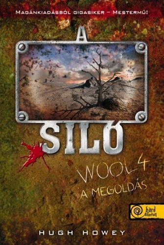 A Siló - Wool 4. - A megoldás - Hugh Howey pdf epub