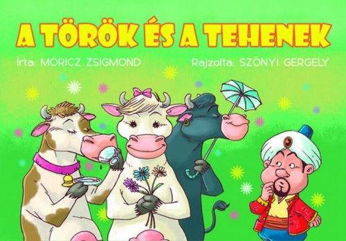 Móricz Zsigmond - A török és a tehenek (zöld borítós)