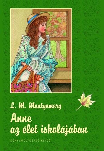 Anne az élet iskolájában - Anne 2. - Lucy Maud Montgomery |
