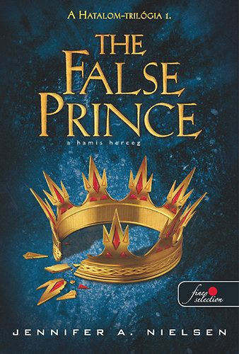 The False prince - A hamis herceg - Jennifer A. Nielsen |