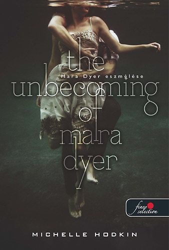 The unbecoming of Mara Dyer - Mara Dyer eszmélése - Michelle Hodkin pdf epub