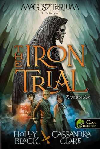 Cassandra Clare - The Iron Trial - A vaspróba