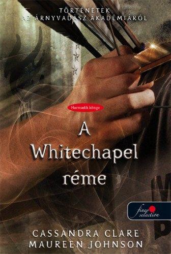 A Whitechapel réme - kemény kötés - Cassandra Clare |